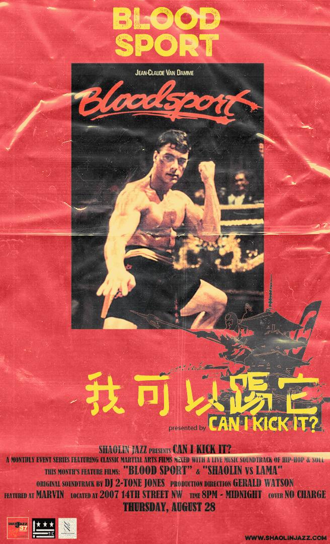 "CAN I KICK IT? / 8 28 / Screening ""Blood Sport"" and ""Shaolin"